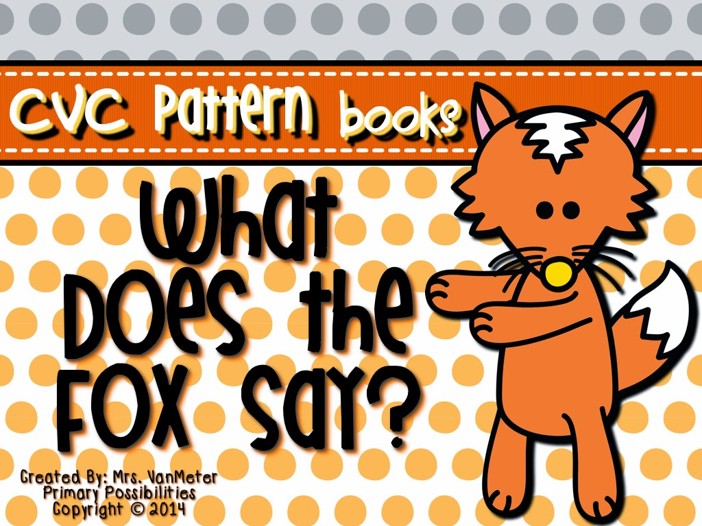 http://www.teacherspayteachers.com/Product/What-Does-the-Fox-Say-CVC-pattern-Book-1197621