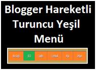 Blogger Hareketli Turuncu Yeşil Menü