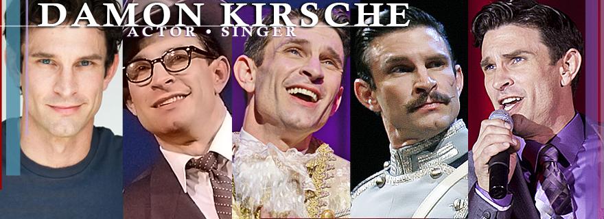 Damon Kirsche: Actor • Singer