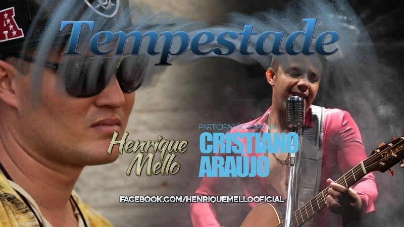 Henrique Mello - Tempestade  Part. Cristiano Araújo