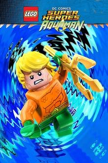 Watch LEGO DC Comics Super Heroes: Aquaman – Rage of Atlantis Online Free in HD