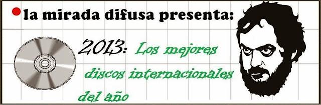 2013: LOS DISCOS (INTERNACIONALES) DEL AÑO