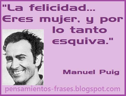 frases de Manuel Puig