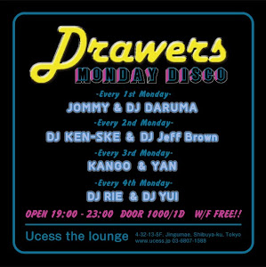 Drawers -Monday Disco- @ Ucess the lounge, Harajuku