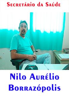 NILO AURÉLIO SECRETÁRIO DE SAÚDE DE BORRAZÓPOLIS
