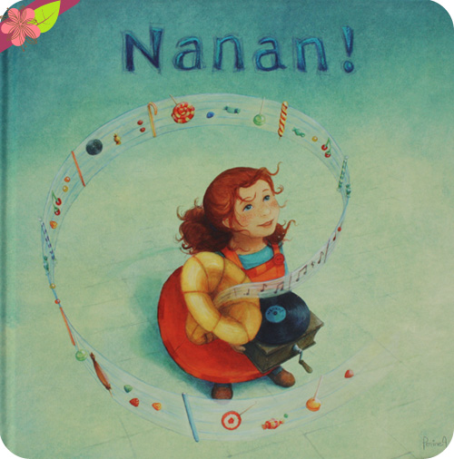 Nanan ! de Lydie Dupuy, Rémi Ploton et Perrine Arnaud - Z production