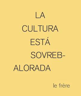 """""""cultura"""", """"sobrevalorado"""""""