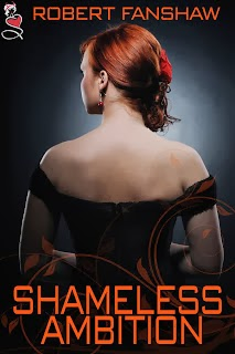 http://www.amazon.com/Shameless-Ambition-Robert-Fanshaw-ebook/dp/B00CL9G746/ref=la_B00CMQTJMA_1_3?s=books&ie=UTF8&qid=1389641325&sr=1-3