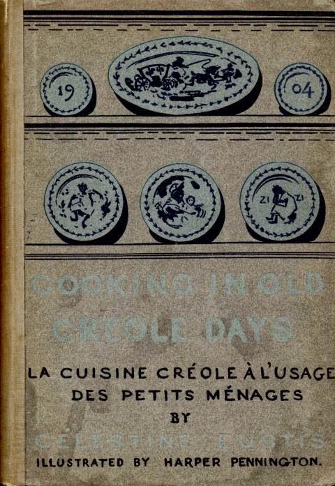 La cuisine cr ole l 39 usage des petits m nages par c lestine eustis - La cuisine des petits ...