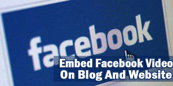 How To Embed Facebook Video On Blog And Website?