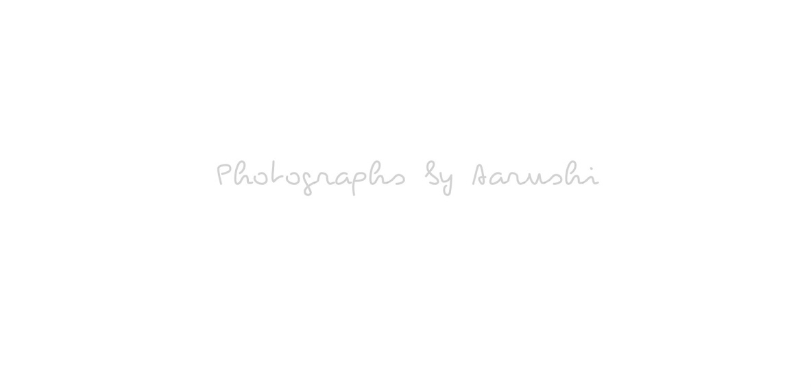 Photographs by Aarushi