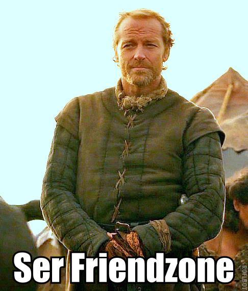 Ser Jorah friendzone - Juego de Tronos en los siete reinos