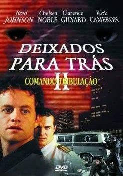 Baixar Filme Deixados Para Trás 2: Comando Tribulação DVDRip AVI Dublado