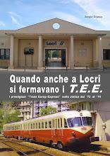 """""""Quando anche a Locri si fermavano i T.E.E"""""""