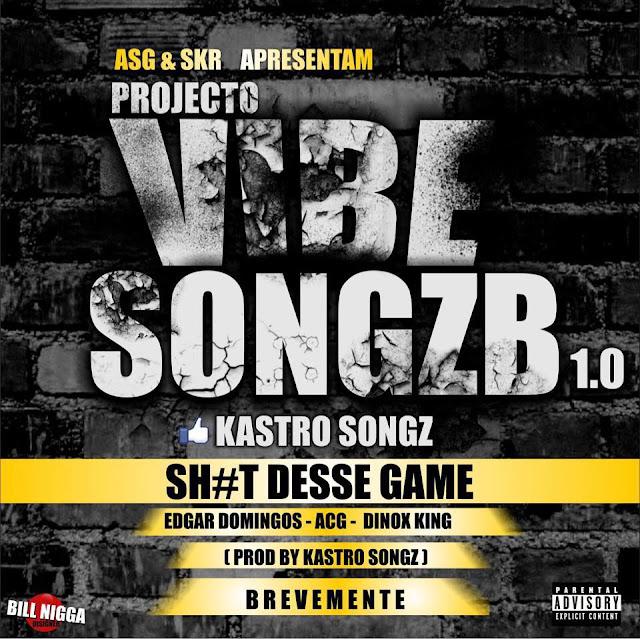 "Kastro Songz ""Shit desse game""  feat. Edgar Domingos, ACG e Dinox King"