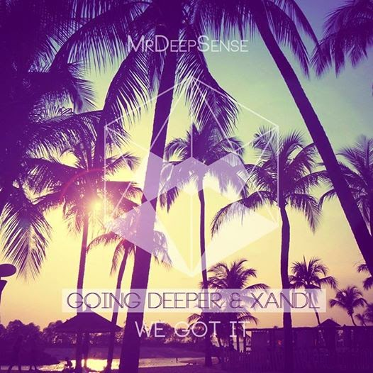 Going Deeper & Xandl - We Got It