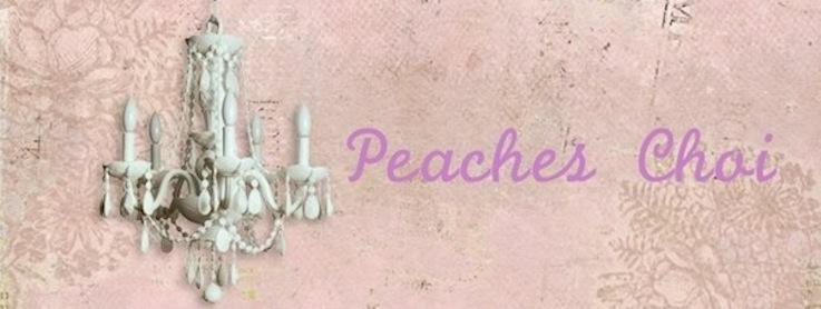 .  * ★ *   Peaches Choi   * ★ *  .
