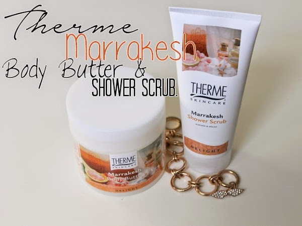 Therme Marrakesh Body Butter & Shower Scrub.