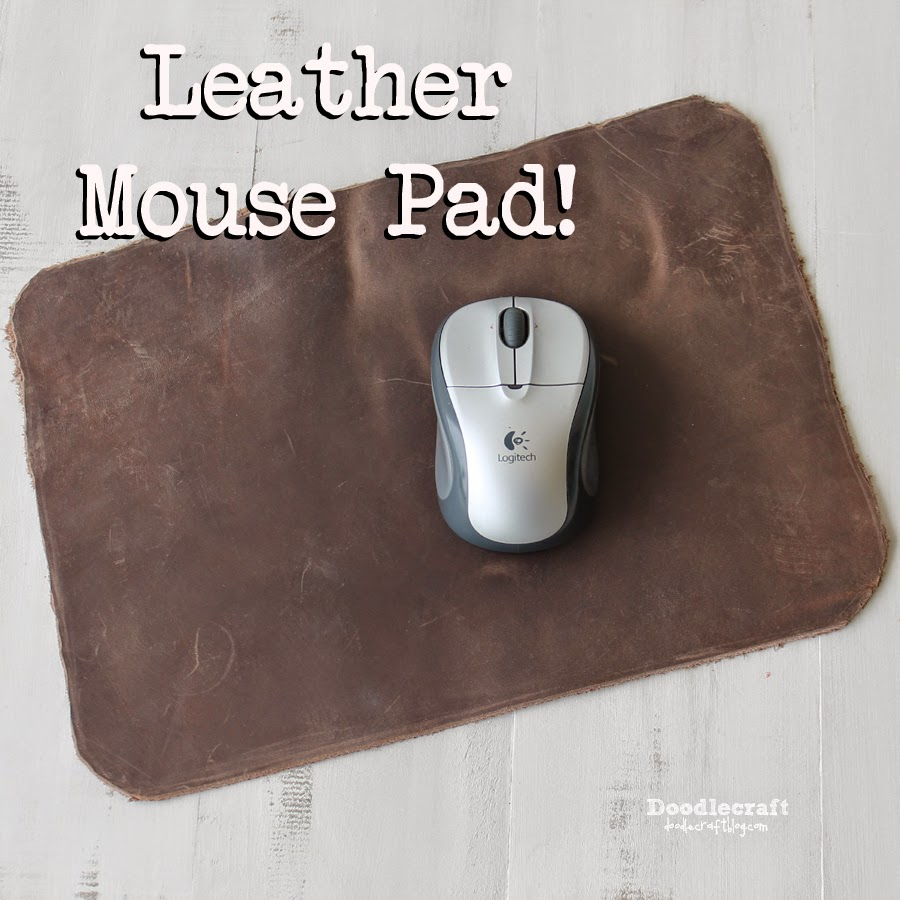 http://www.doodlecraftblog.com/2014/09/leather-mouse-pad.html