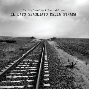 Carlo Ozzella & Barbablues  Il Lato Sbagliato Della Strada-2013-