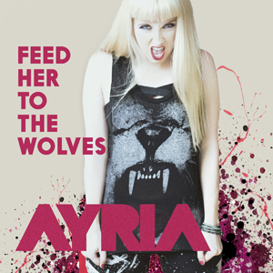 Ayria - Feed Her To The Wolves (EP 2015)