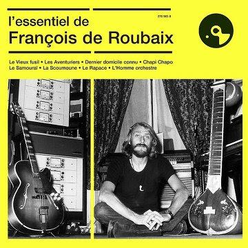 A l'occasion du 40ème anniversaire de la disparition de François de Roubaix : L'Essentiel de François de Roubaix