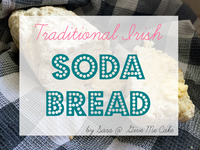 Irish Soda Bread Recipe from Give Me Cake