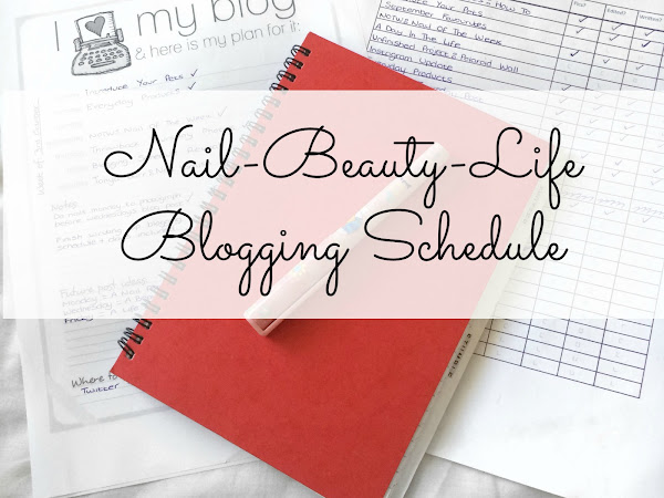 Nail-Beauty-Life: Blogging Schedule