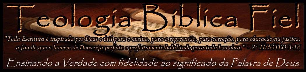 Teologia Bíblica Fiel