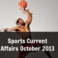 Sports Current Affairs October 2013