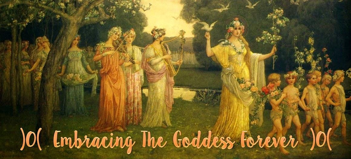 )o( Embracing the Goddess Forever )o(