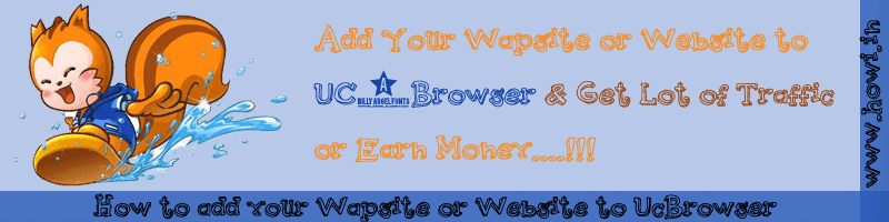 Add  Your Website or Wapsite to Uc Browser