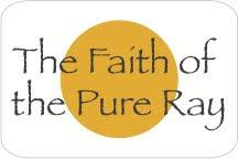 The Faith of the Pure Ray