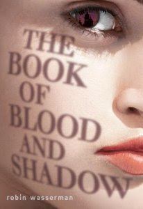 Book Review: The Book of Blood and Shadow by Robin Wasserman!