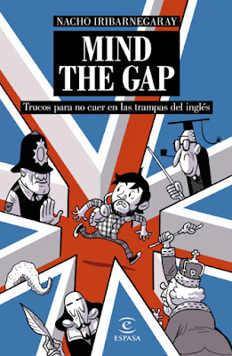 LIBRO - MIND THE GAP Trucos para no caer en las trampas del inglés Nacho Iribarnegaray (Espasa - 23 Febrero 2016) IDIOMAS | Edición papel & digital ebook kindle Comprar en Amazon España
