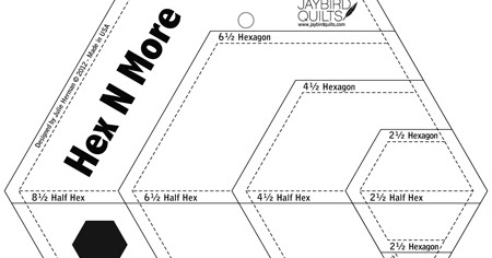 Hex N More Ruler Amp New Patterns Jaybird Quilts