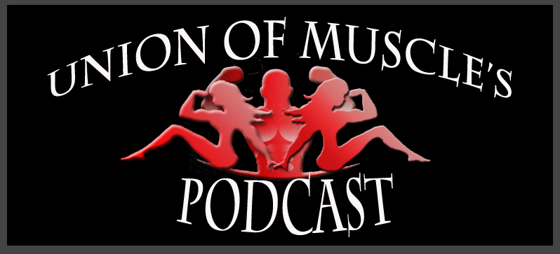 The Union Of Muscle Podcast