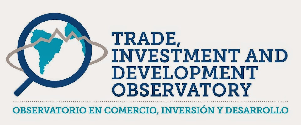 Trade, Investment and Development Observatory / Observatorio en Comercio, Inversión y Desarrollo