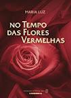 No tempo das Flores Vermelhas