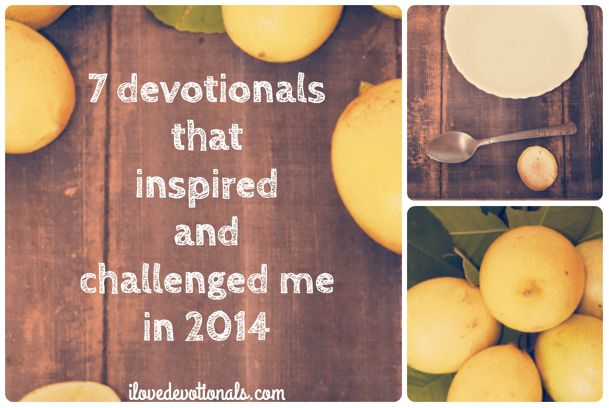 7 devotionals that inspired and challenged me in 2014
