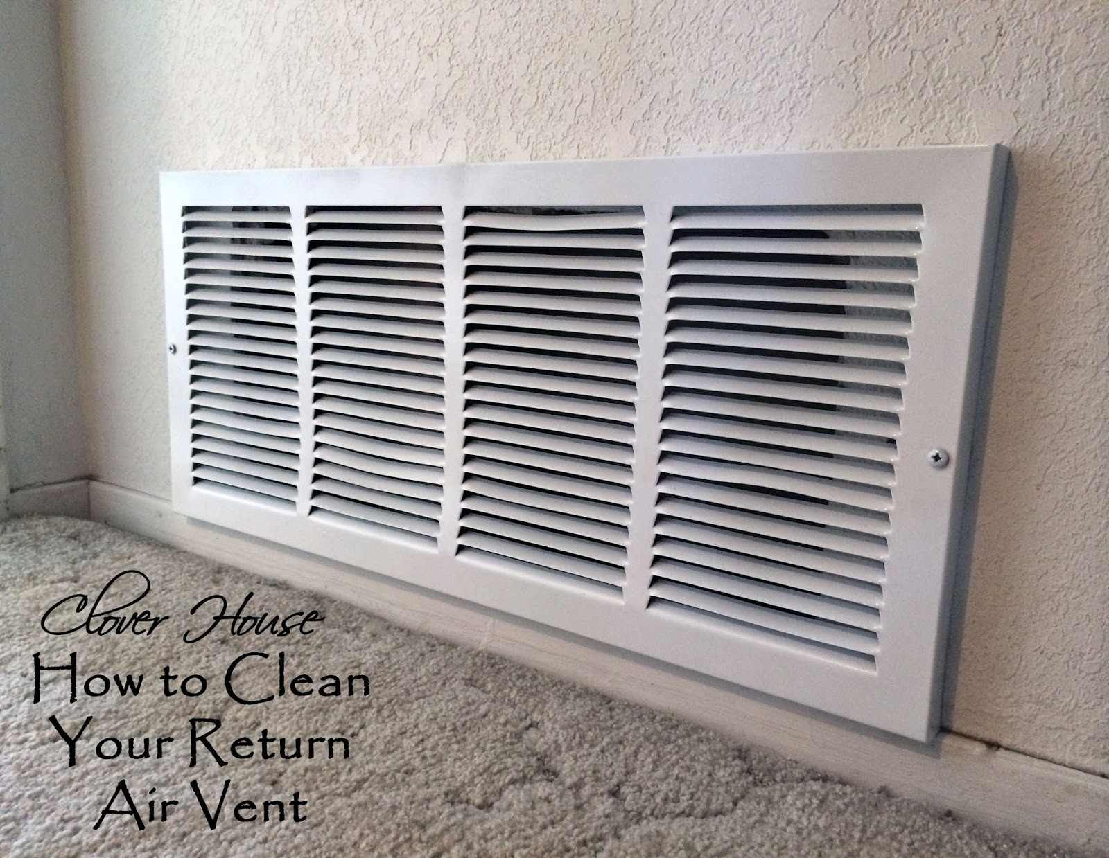 Mold On Ac Vent >> Clover House: How to Clean Your Return Air Vent
