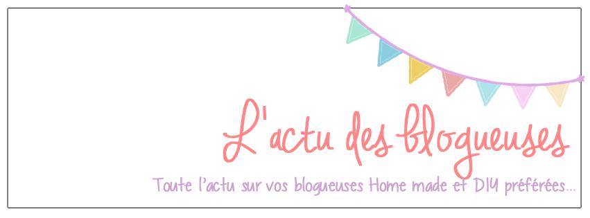 L'actu des blogueuses Home Made et DIY