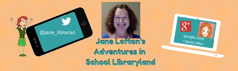Jane Lofton's Adventures in School Libraryland