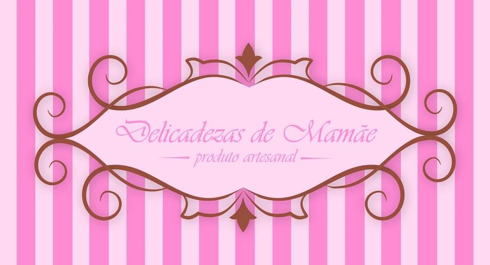 Delicadezas de Mamãe