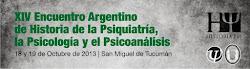 XIV Encuentro Argentino de Historia de la Psiquiatría, la Psicología y el Psicoanálisis