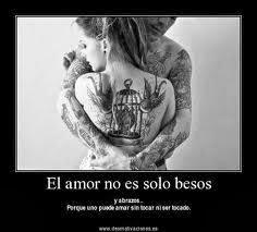 Frases De Amor: El Amor No Es Solo Besos Y Abrazos Porque Uno Puede Amar