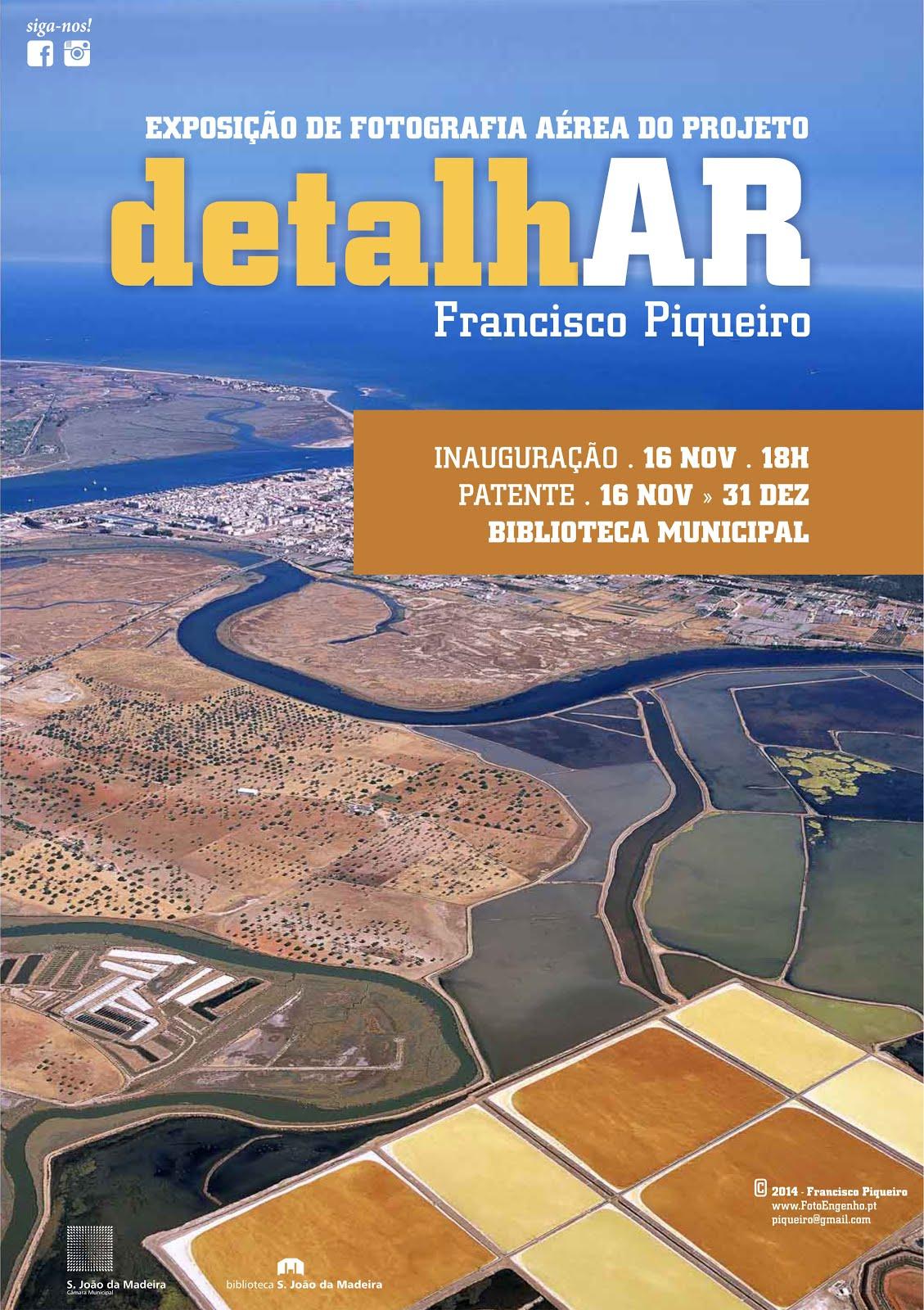 """EXPOSIÇÃO DE FOTOGRAFIA AÉREA """"detalhAR"""" de FRANCISCO PIQUEIRO"""