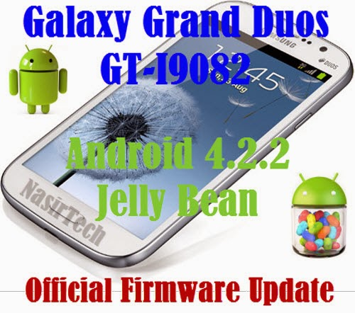 I9082XXUBNA5 For Galaxy Grand Duos GT-I9082 Android 4.2.2 Jelly Bean