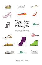 """Karine Lambert """"Dom bez mężczyzn"""""""