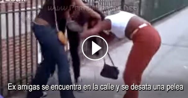PELEAS CALLEJERAS: Ex amigas se encuentra en la calle y se desata una pelea
